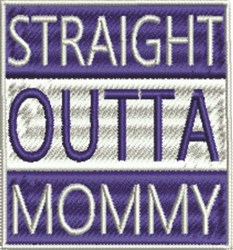Straight Outta Mommy Boy embroidery design