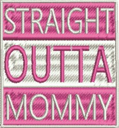 Straight Outta Mommy Girl embroidery design