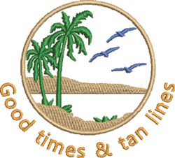 Good Times & Tan Lines embroidery design