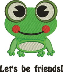 Lets Be Friends! embroidery design