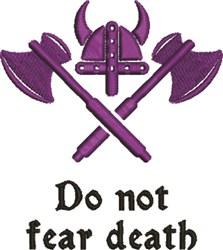Do No Fear Death embroidery design