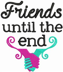 Friends Until End embroidery design