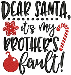 Santa, Its my Brothers fault embroidery design