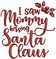 Mommy Kissing Santa Claus embroidery design