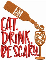 Eat Drink, Be Scary embroidery design