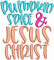 Pumkin Spice and Jesus Christ embroidery design