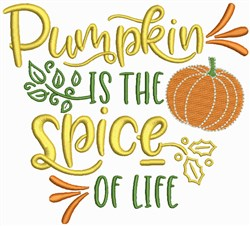 Pumpkin is the spice of life embroidery design