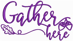 Gather Here embroidery design