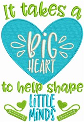 It Takes A Big Heart embroidery design