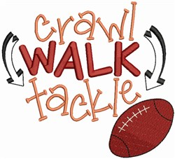 Crawl Walk Tackle embroidery design