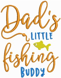 Dads Little Fishing Buddy embroidery design
