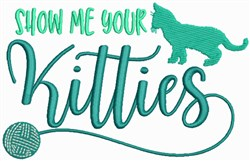 Show Me Your Kitties embroidery design