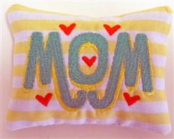 Mom 6 Pincushion or Sachet embroidery design