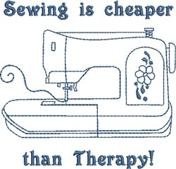 Sewing is Cheaper than Therapy embroidery design