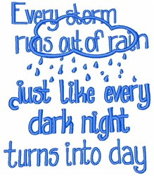 Every Storm Runs Out Of Rain embroidery design