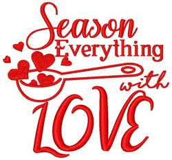 Season Everything With Love embroidery design