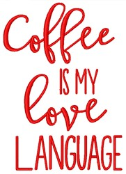 Coffee Is My Love Language embroidery design