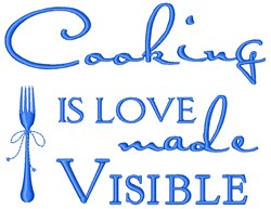 Cooking Is Love Made Visible embroidery design