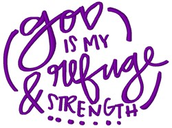 God Is My Refuge & Strength embroidery design