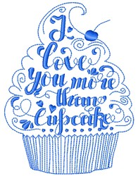 I Love You More Than Cupcake embroidery design