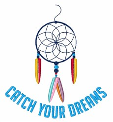 Catch Your Dreams embroidery design