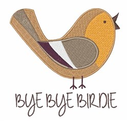 Bye Bye Birdie embroidery design