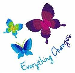 Everything Changes embroidery design