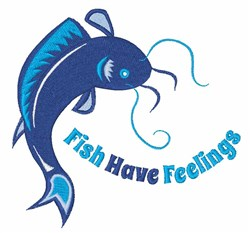 Fish Have Feelings embroidery design