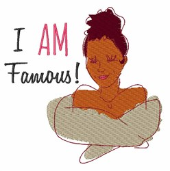I Am Famous embroidery design