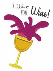 I Wine For Wine embroidery design