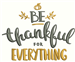 Be Thankful for Everything embroidery design