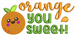 Orange You Sweet embroidery design