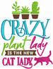 Crazy Plant Lady embroidery design