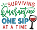 Quarantine - One sip at a time