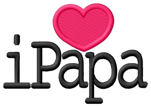 I Love Papa Embroidery Design Annthegran