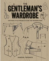 The Gentleman's Wardrobe By Vanessa Mooncie